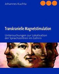 Transkranielle Magnetstimulation: Untersuchungen zur Lokalisation der Sprachzentren im Gehirn